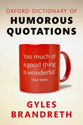 Oxford Dictionary of Humorous Quotations 5e By Brandreth, Gyles