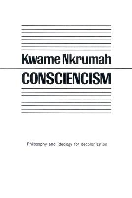 Consciencism By Nkrumah, Kwame
